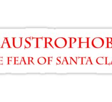 Claustrophobia The fear of Santa Claus Sticker