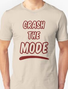 Crash the Mode T-Shirt
