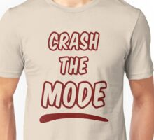 Crash the Mode Unisex T-Shirt