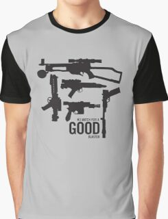 No match for a good blaster Graphic T-Shirt