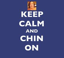 Keep Calm and Chin On Unisex T-Shirt