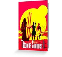 Tatooine Summer II Greeting Card