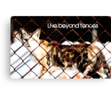 Live Beyond Fences with quote Canvas Print