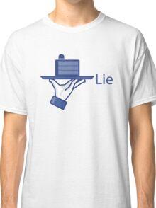 Lie. A Social Media Edition. Classic T-Shirt