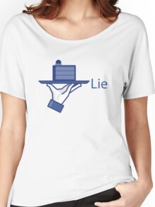 Lie. A Social Media Edition. Women's Relaxed Fit T-Shirt