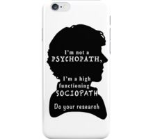 I'm a high functioning sociopath iPhone Case/Skin