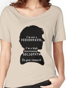 I'm a high functioning sociopath Women's Relaxed Fit T-Shirt
