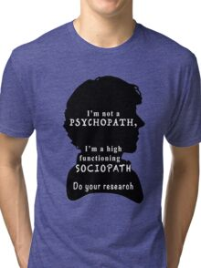 I'm a high functioning sociopath Tri-blend T-Shirt