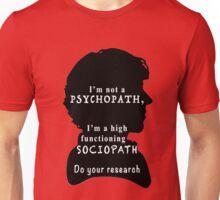 I'm a high functioning sociopath Unisex T-Shirt