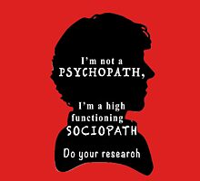 I'm a high functioning sociopath T-Shirt