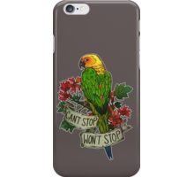 Can't Stop; Won't Stop (jenday conure) iPhone Case/Skin