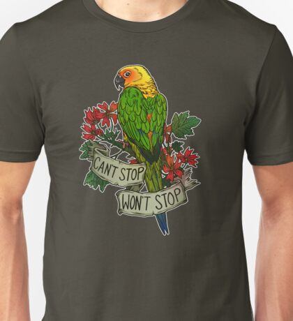 Can't Stop; Won't Stop (jenday conure) T-Shirt
