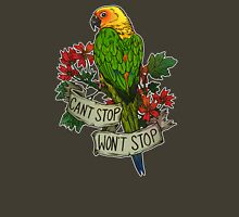 Can't Stop; Won't Stop (jenday conure) Unisex T-Shirt