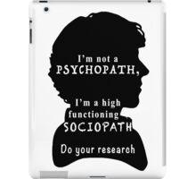 I'm a high functioning sociopath iPad Case/Skin