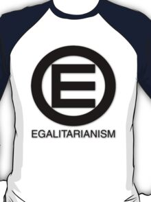 Egalitarian and equality logo T-Shirt