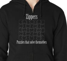 Zippers, puzzles that solve themselves Zipped Hoodie
