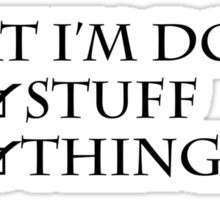 What I'm doing: Stuff, things Sticker