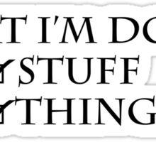 What I'm doing: Stuff, things Sticker