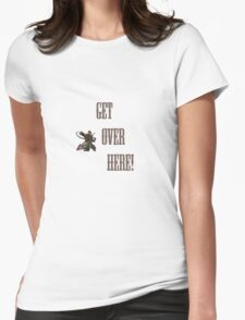 GET OVER HERE! Mortal Womens Fitted T-Shirt