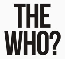The who? by SlubberBub