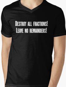 Destroy all fractions, leave no remainders Mens V-Neck T-Shirt