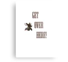 GET OVER HERE! Mortal Metal Print