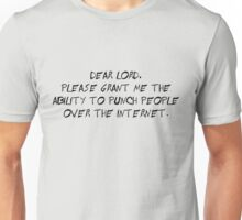 Dear Lord, please grant me the ability to punch people over the internet Unisex T-Shirt
