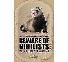 Beware of Nihilists Photographic Print