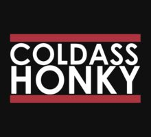 COLDASS HONKY  by That1Guy