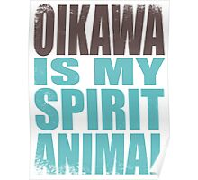 Oikawa is my Spirit Animal Poster