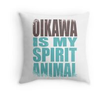 Oikawa is my Spirit Animal Throw Pillow
