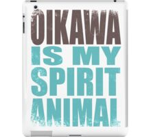 Oikawa is my Spirit Animal iPad Case/Skin