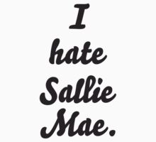 I hate Sallie Mae. by heidijogilbert