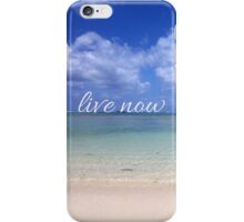 Live Now iPhone Case/Skin