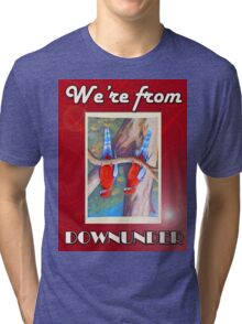 WE'RE FROM DOWNUNDER Tri-blend T-Shirt