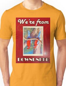 WE'RE FROM DOWNUNDER Unisex T-Shirt