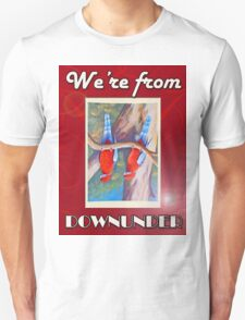 WE'RE FROM DOWNUNDER T-Shirt