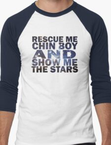 Rescue me chin boy and show me the stars Men's Baseball ¾ T-Shirt