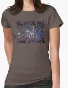 Rescue me chin boy and show me the stars Womens Fitted T-Shirt