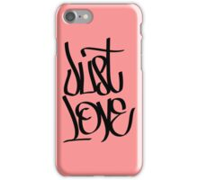 Just Love iPhone Case/Skin