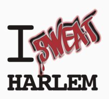 I SWEAT HARLEM by sweatparty