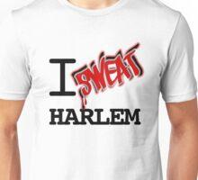 I SWEAT HARLEM Unisex T-Shirt