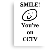 Smile, You're on CCTV Canvas Print