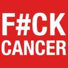 F#CK CANCER by CVIII