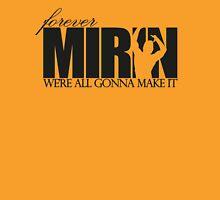 Forever Mirin (version 1 black) Unisex T-Shirt
