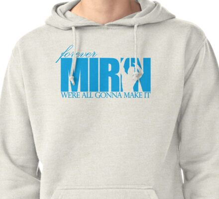 Forever Mirin (version 1 blue) Pullover Hoodie