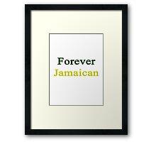 Forever Jamaican Framed Print