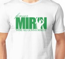 Forever Mirin (version 1 green) Unisex T-Shirt