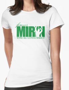 Forever Mirin (version 1 green) Womens Fitted T-Shirt