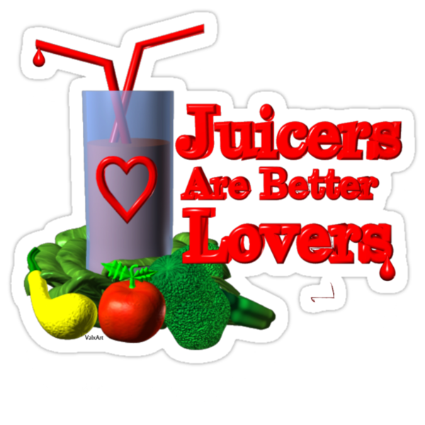 Juicers are Better Lovers by Valxart.com by Valxart